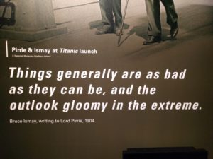 Titanic Exhibition 'things are as bad ...'